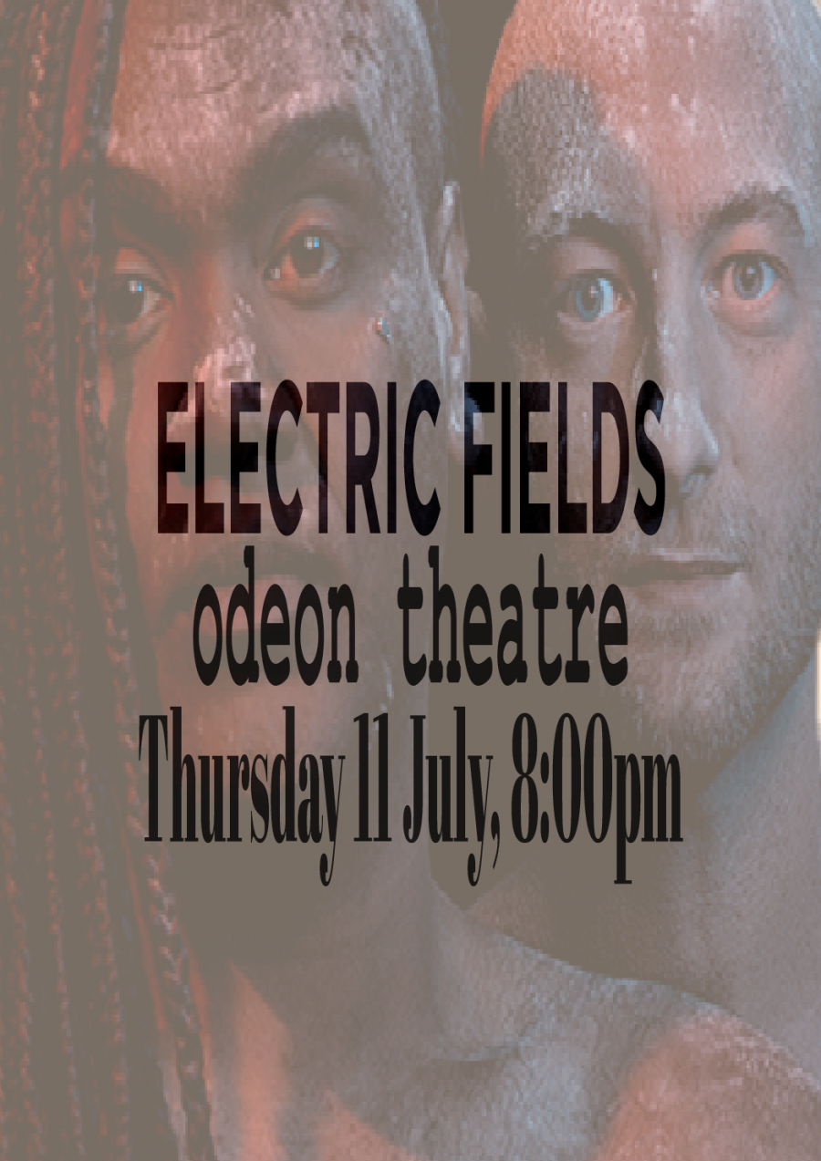 ELECTRIC FIELDS at Odeon Theatre