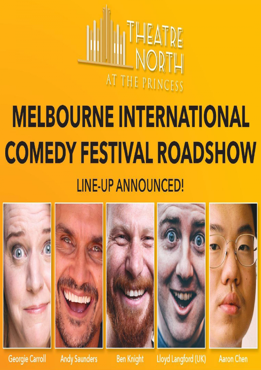 Melbourne International Comedy Festival Roadshow  at Princess Theatre Launceston
