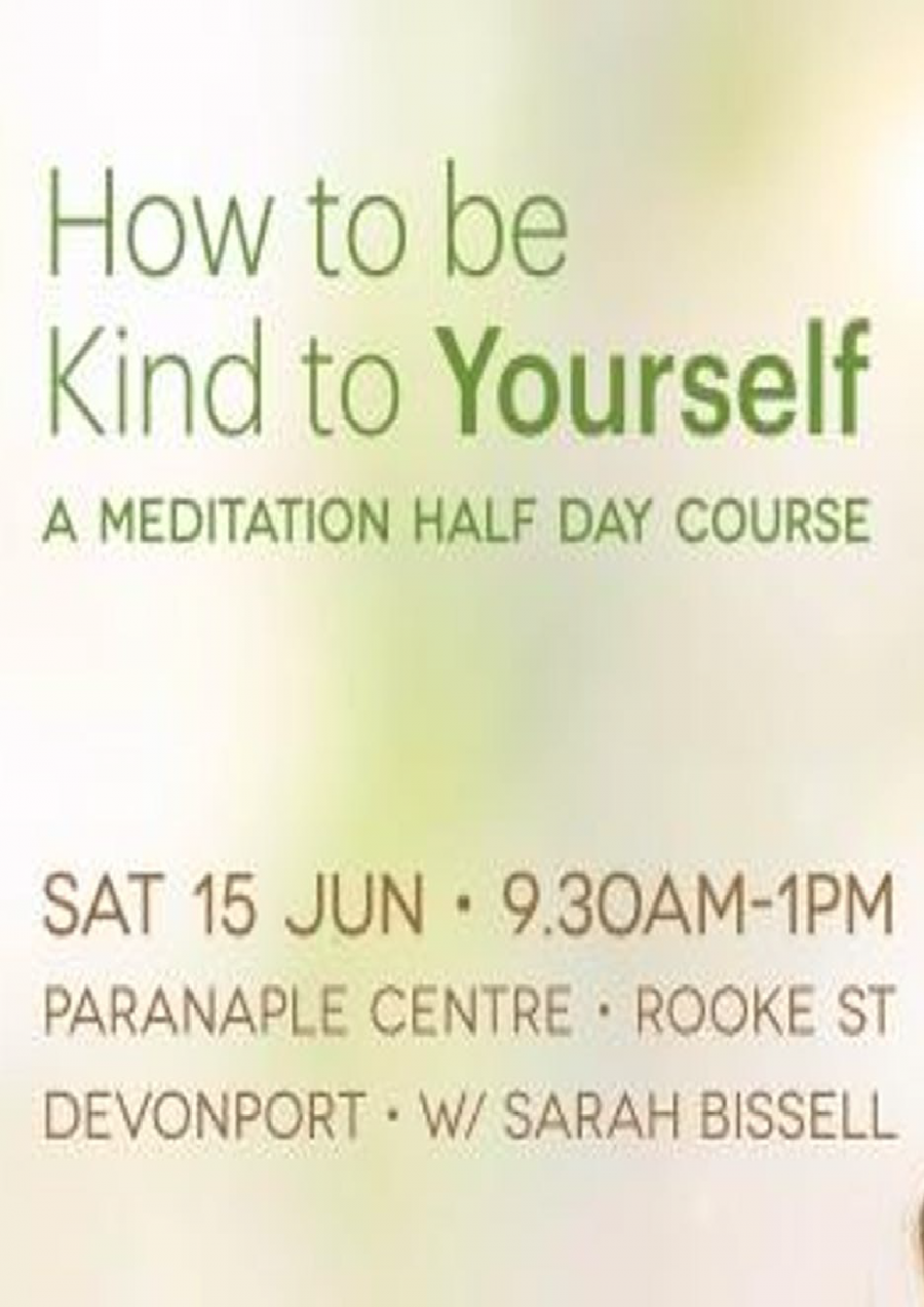 How to be Kind to Yourself – Half-Day Course at Quoiba Room, the Paranaple Centre