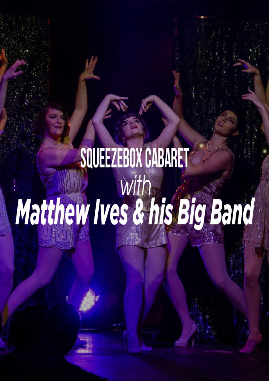 Squeezebox Cabaret with Matthew Ives & his Big Band at Paranaple Centre