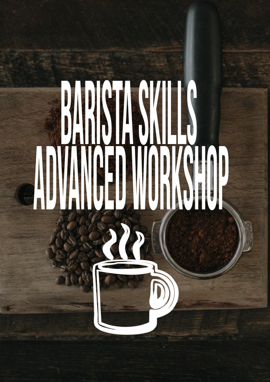 Barista Skills - Advanced Workshop at Blue House Project