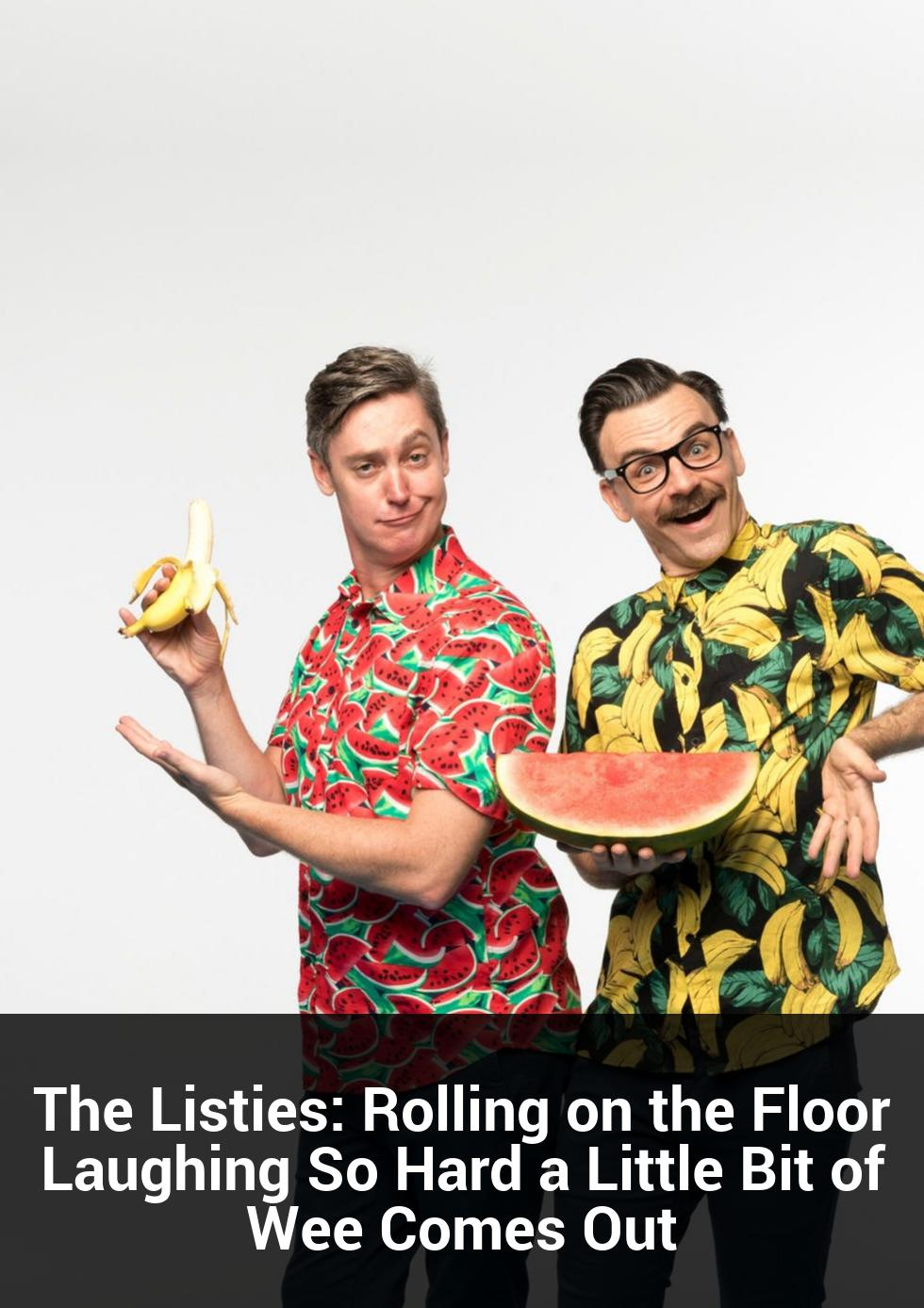 The Listies: Rolling on the Floor Laughing So Hard a Little Bit of Wee Comes Out at Spiegeltent Wollongong