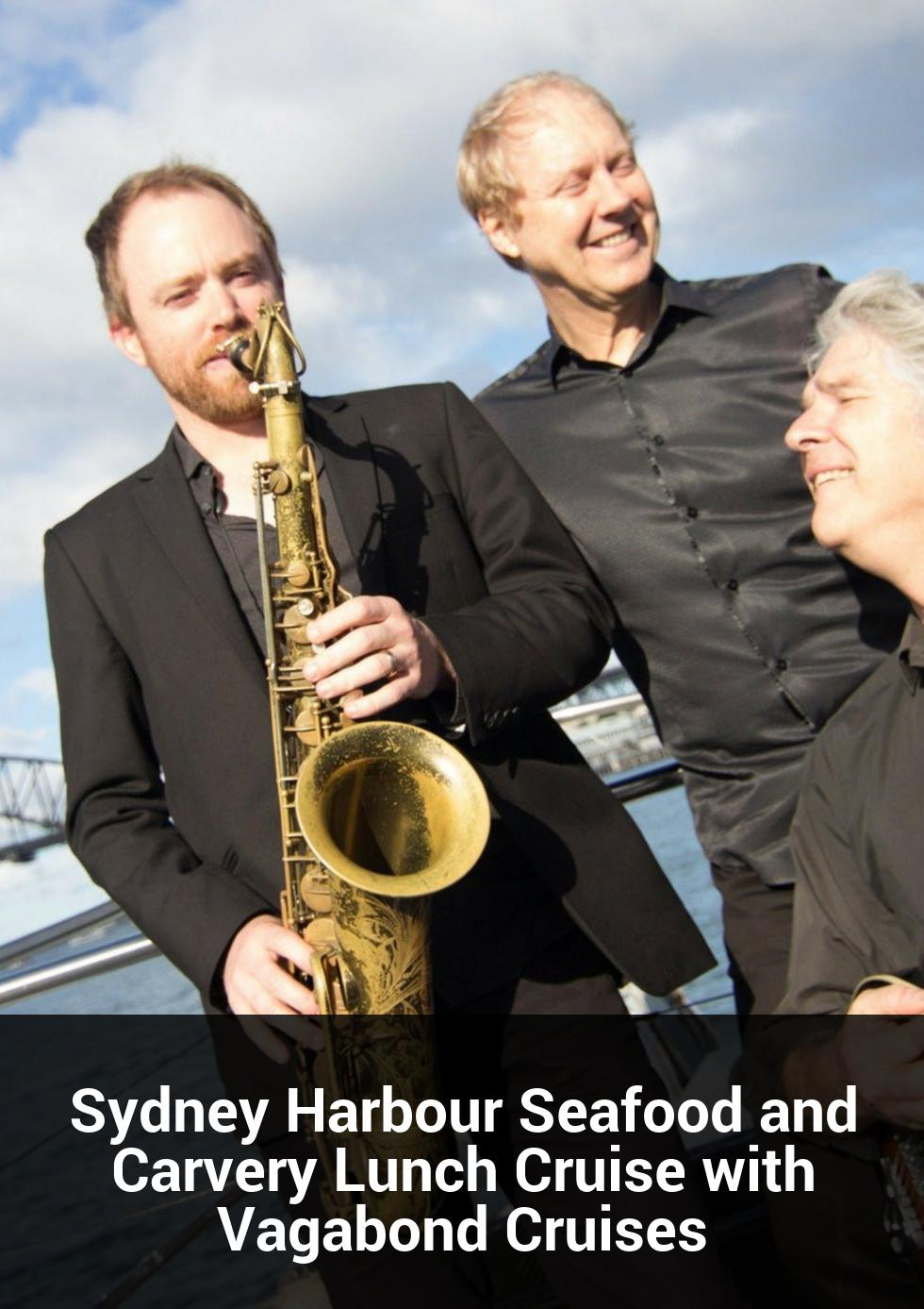 Sydney Harbour Seafood and Carvery Lunch Cruise with Vagabond Cruises at Vagabond Cruises