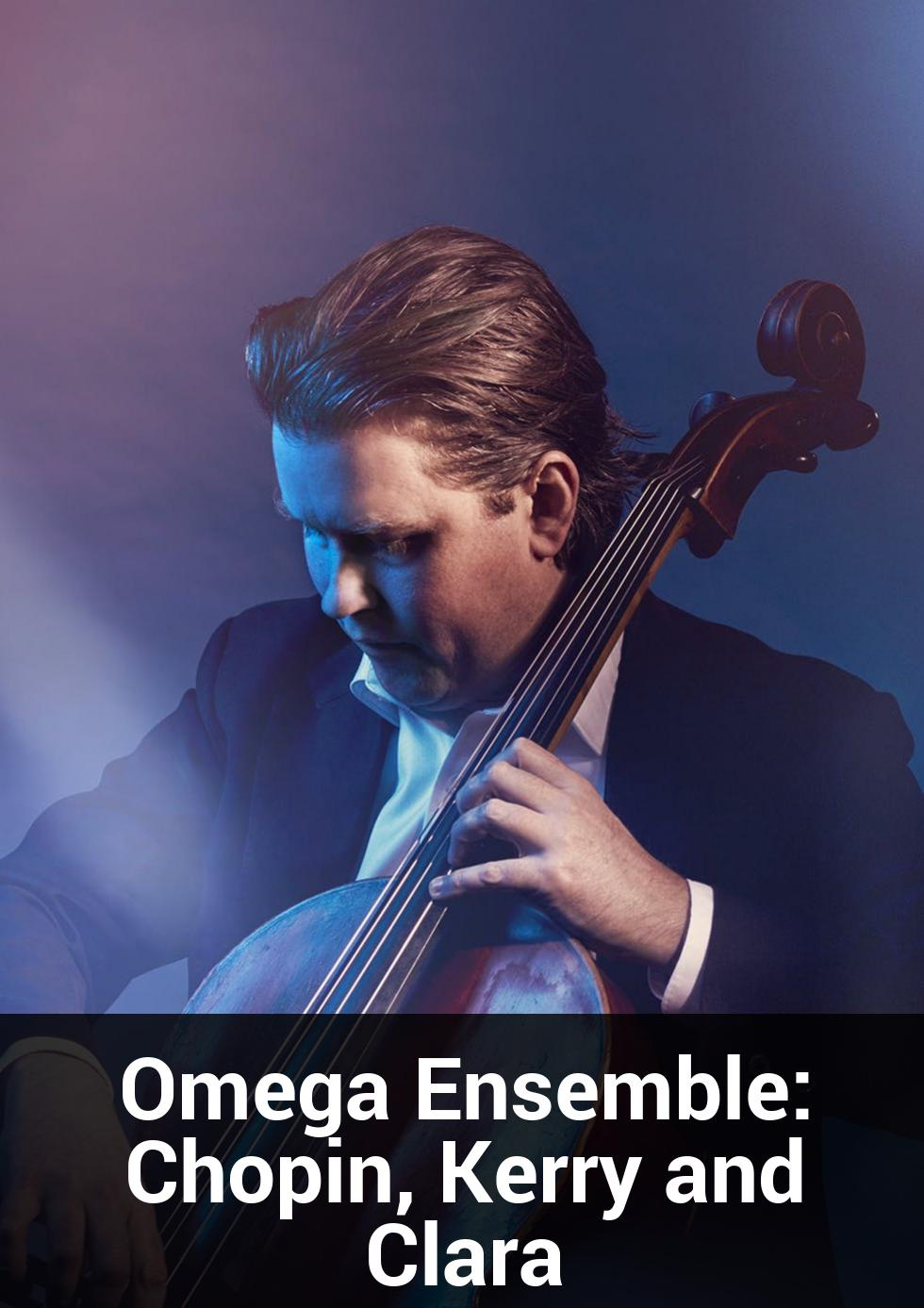 Omega Ensemble: Chopin, Kerry and Clara at Melbourne Recital Centre