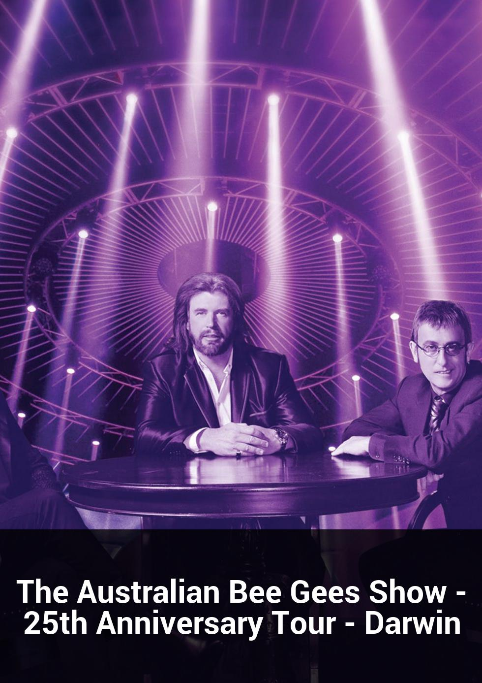 The Australian Bee Gees Show - 25th Anniversary Tour - Darwin at Darwin Entertainment Centre