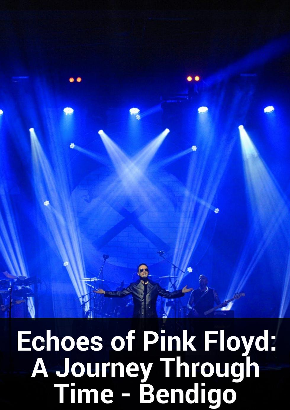 Echoes of Pink Floyd: A Journey Through Time - Bendigo at Capital Theatre