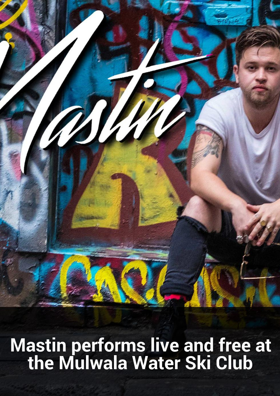 Mastin performs live and free at the Mulwala Water Ski Club at Mulwala Water Ski Club