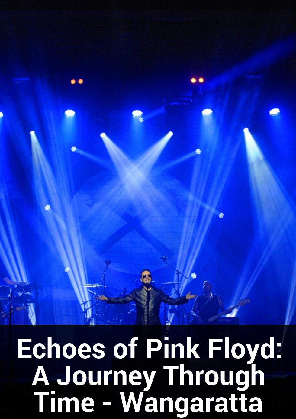Echoes of Pink Floyd: A Journey Through Time - Wangaratta at Wangaratta Performing Arts Centre