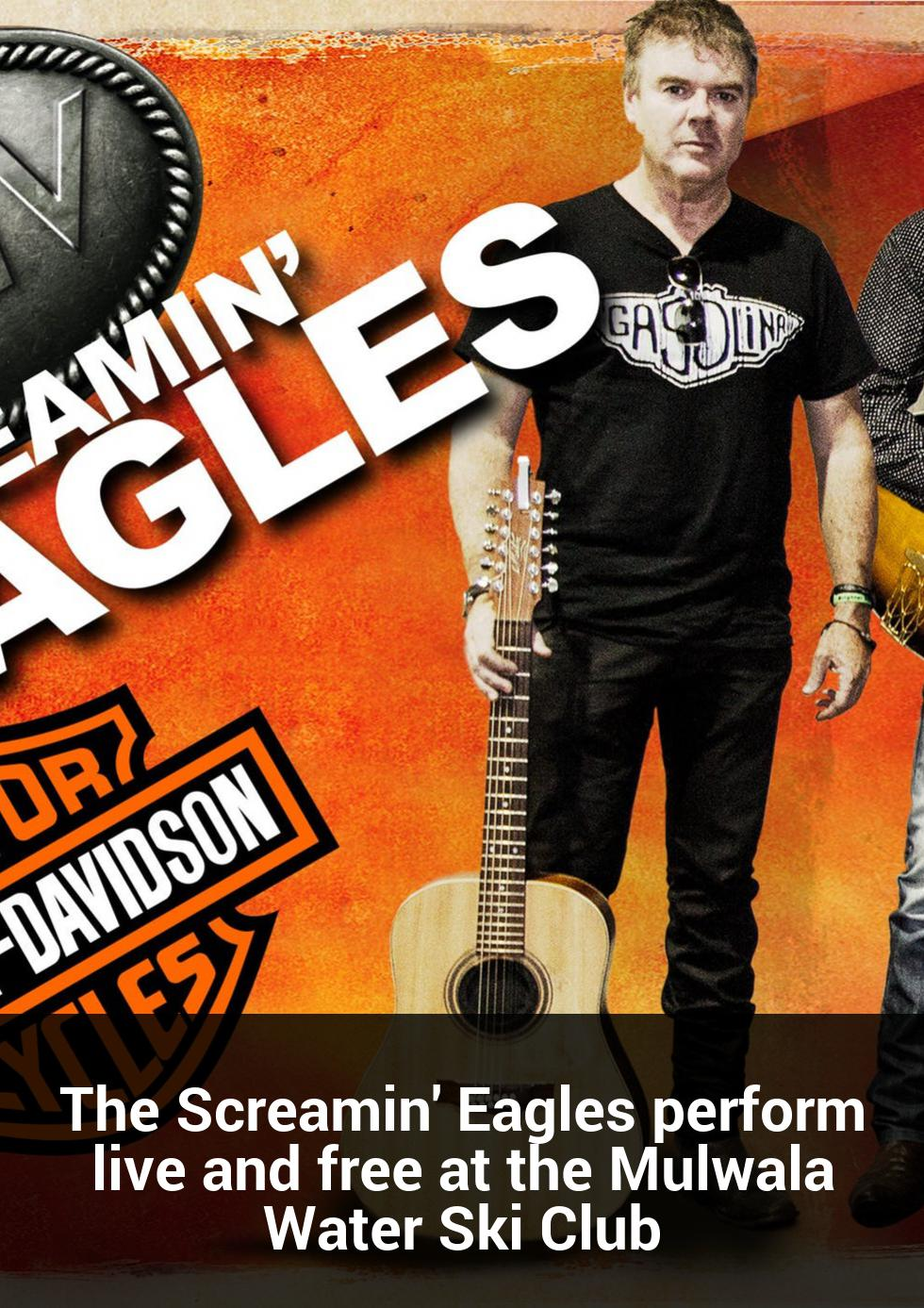 The Screamin' Eagles perform live and free at the Mulwala Water Ski Club at Mulwala Water Ski Club