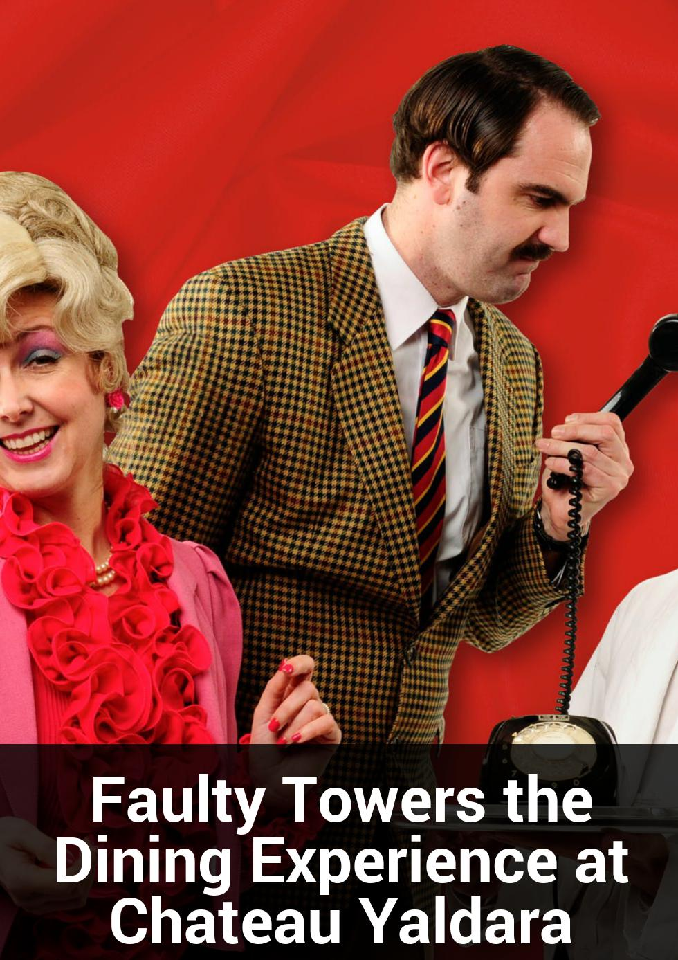 Faulty Towers the Dining Experience at Chateau Yaldara at Chateau Yaldara Manor House