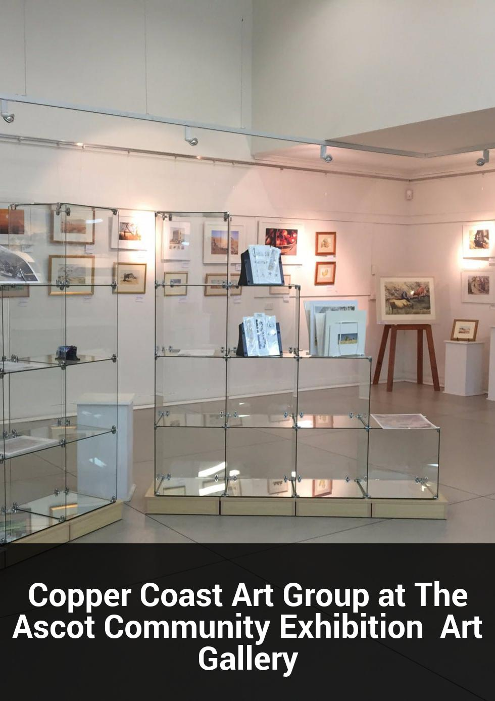 Copper Coast Art Group at The Ascot Community Exhibition  Art Gallery at The Ascot Art Gallery