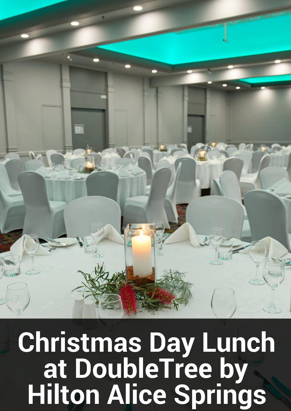Christmas Day Lunch at DoubleTree by Hilton Alice Springs at DoubleTree by Hilton Alice Springs