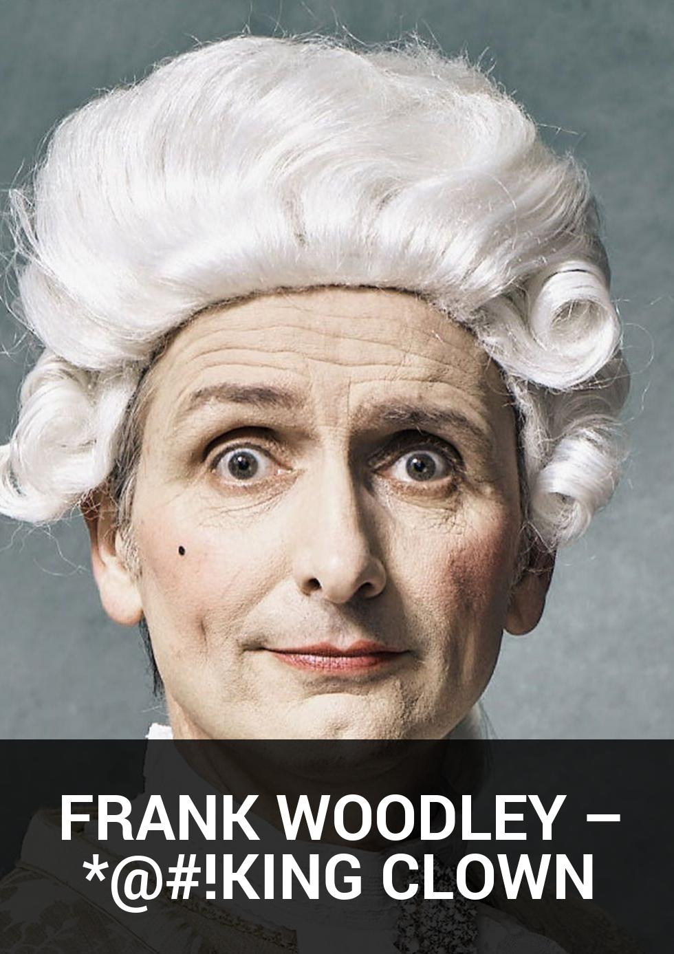 FRANK WOODLEY – *@#!KING CLOWN at Canberra Theatre Centre