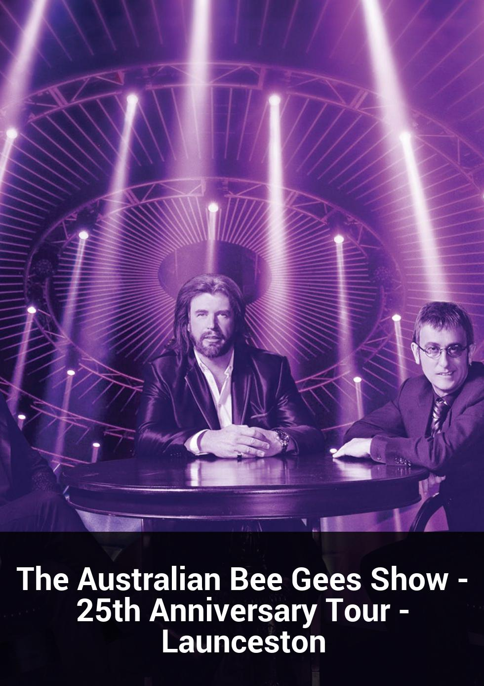 The Australian Bee Gees Show - 25th Anniversary Tour - Launceston at Launceston Country Club